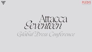 SEVENTEEN 9th Mini Album [Attacca] GLOBAL PRESS CONFERENCE