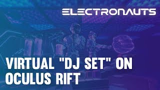 Electronauts: Remixing 3LAU, tokimonsta, and Odesza in VR (Oculus Rift Gameplay)