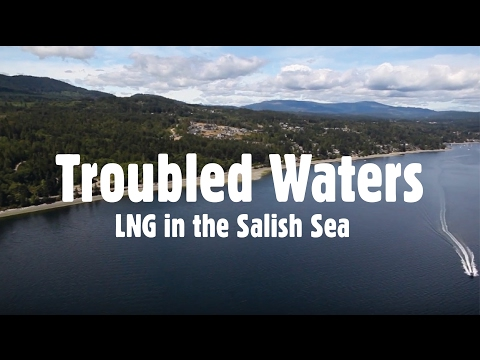 Troubled Waters - LNG In the Salish Sea