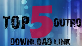 Top 5 free outros I Download link 👇👇