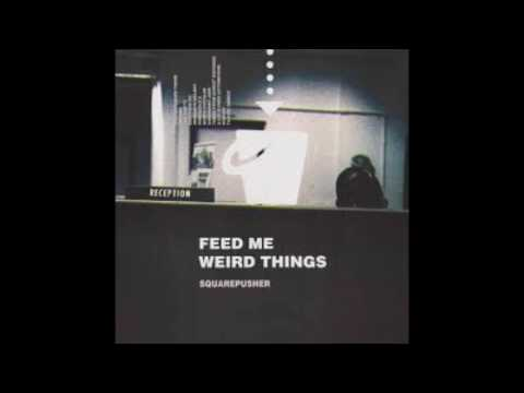 Feed Me Weird Things - Squarepusher (plus bonus Japanese tracks)