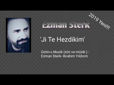 Ezman Sterk - Ji te HEZDIKIM-2019 YENI!!