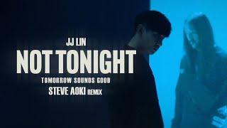 林俊傑 JJ Lin 《Not Tonight》 (Tomorrow Sounds Good Steve Aoki Remix) Official Music Video