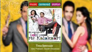 Tera Intezaar - Love u Mr Kalakaar - Complete songs of the indian movie Kalakaar