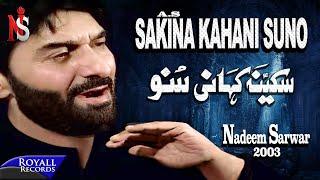 Nadeem Sarwar | Sakina Kahani Suno | 2003 2017 Video