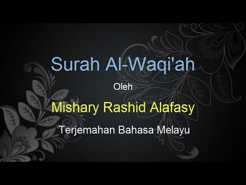 Surah Al Waqiah - Mishary Rashid Al Falasy - Terjemahan Bahasa Melayu