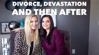 DIVORCE, Devastation And Then AFTER