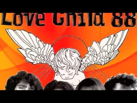 Love Child '88- 'Far enough away.'