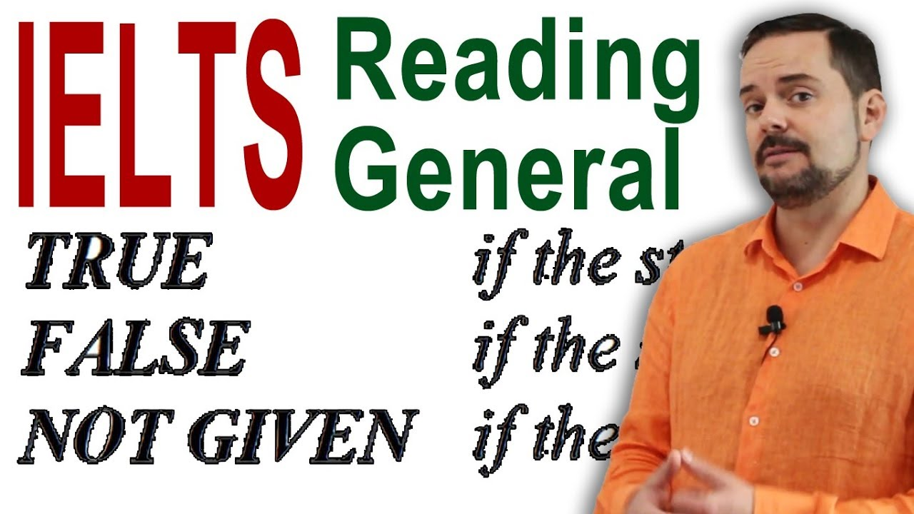 IELTS Reading General - True False NG Strategy - FULL
