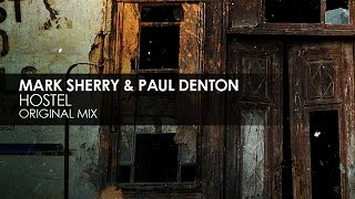 Mark Sherry & Paul Denton - Hostel (Original Mix)