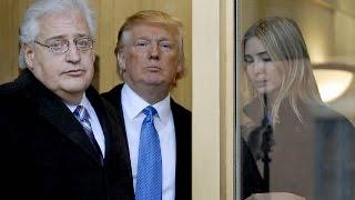 Trump's Ambassador To Israel: Total Mess