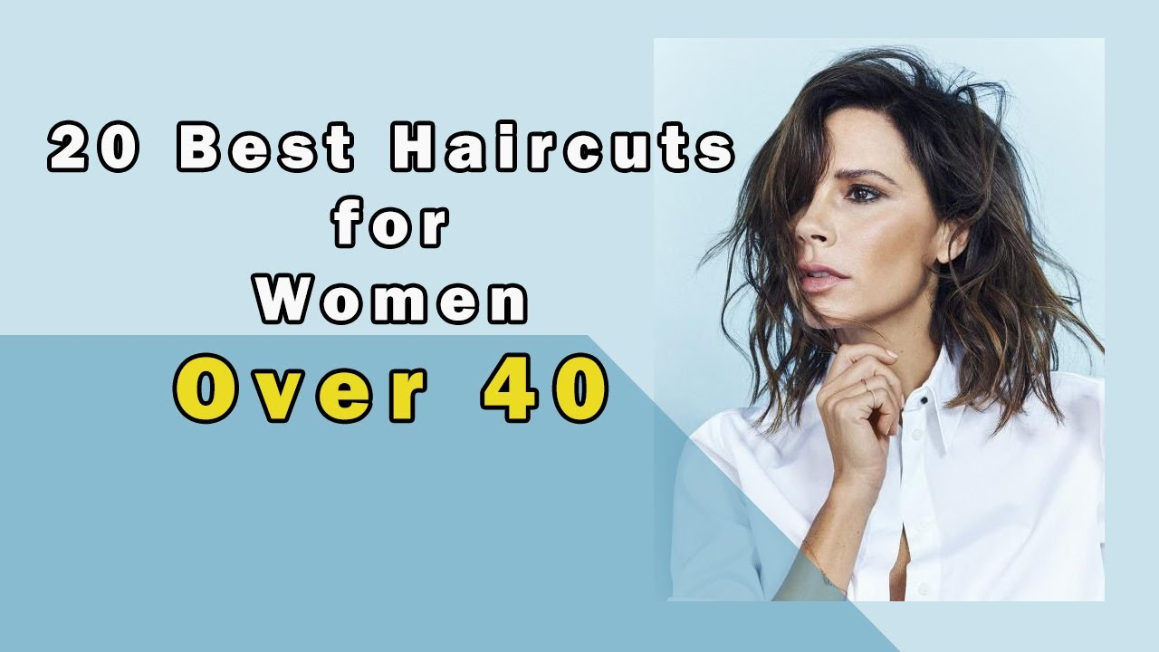 20 Best Haircuts For Women Over 40 2017 Youtube