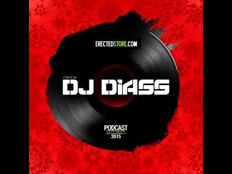 ERECTED STORE Podcast December 2015 Mixed By Dj Diass
