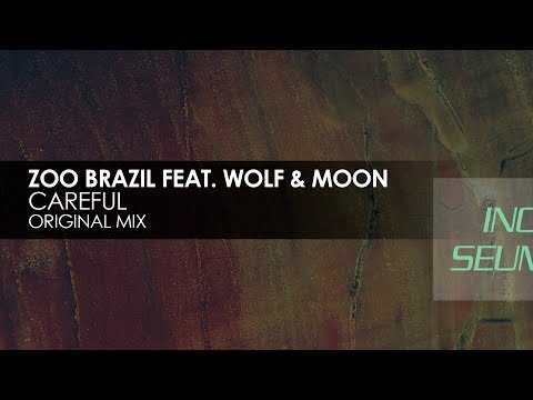 Zoo Brazil featuring Wolf & Moon - Careful