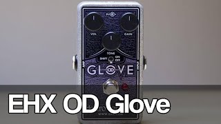 Electro-Harmonix OD Glove | overdrive/distortion