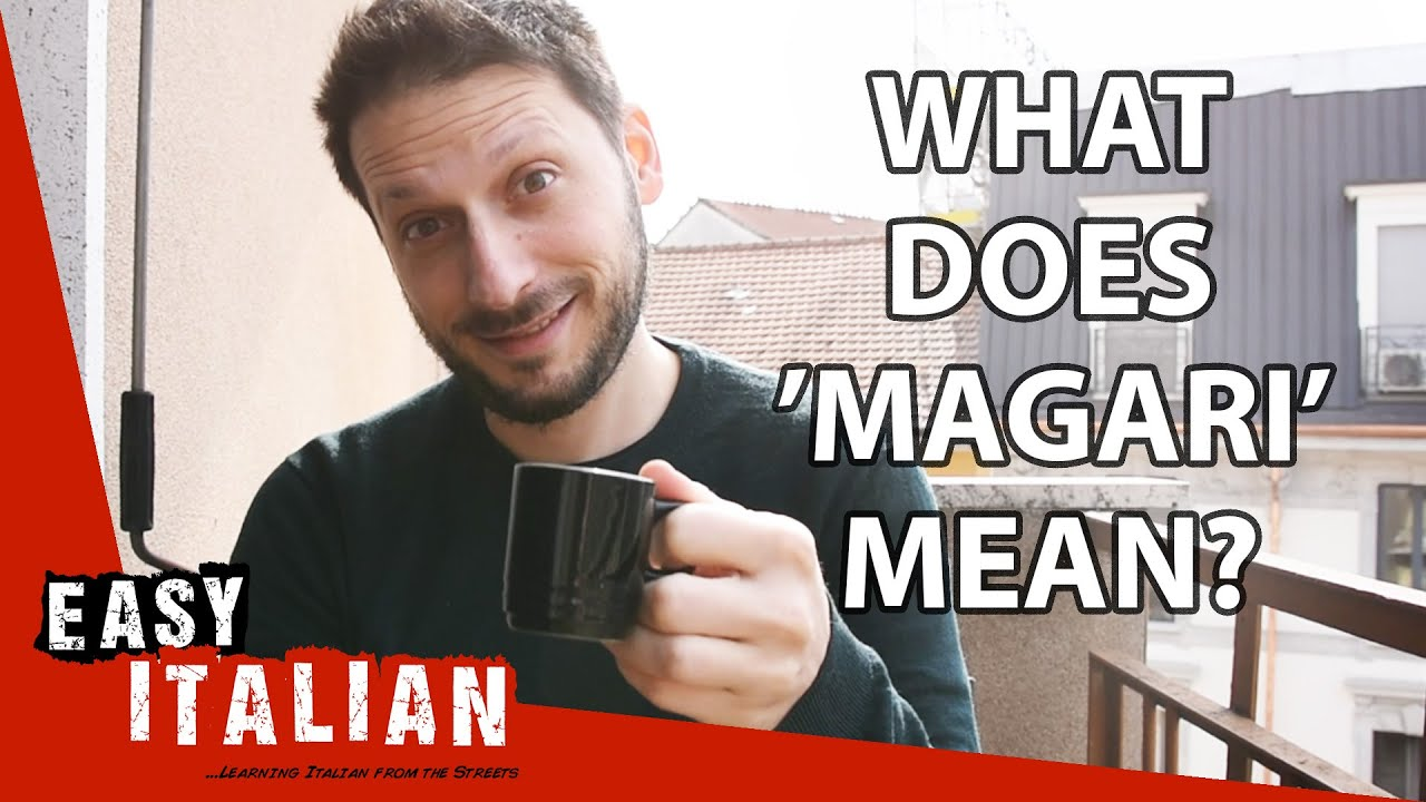 "Download What does ""magari"" mean? 