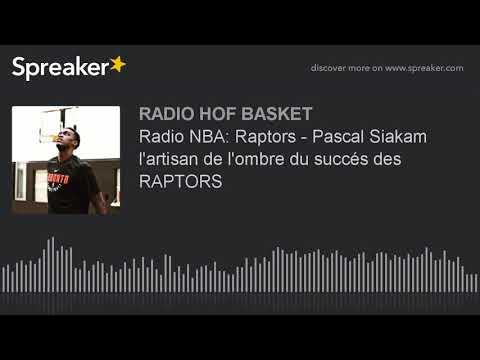 Radio NBA: Raptors - Pascal Siakam l'artisan de l'ombre du succés des RAPTORS