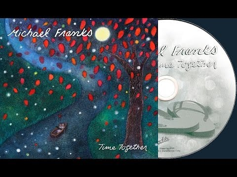 Michael Franks - Time Together (Full Album) ►2011◄