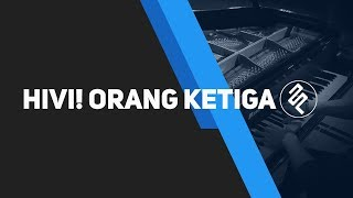 Orang Ketiga   HiVi! Piano Cover by fxpiano With CHORDS Tutorial and LYRIC