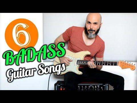 6 BADASS Guitar Songs