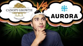 Should you buy Canopy Growth or Aurora?