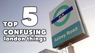 Top 5 Confusing Things About London