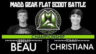 Madd Gear Flat Scoot Final | Jeremy Beau vs Tommy Christiana