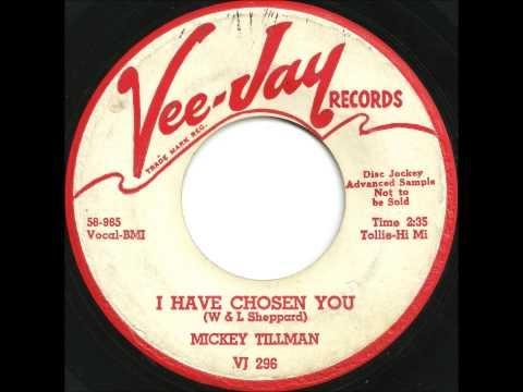 Mickey Tillman - I Have Chosen You - Excellent 50's Doo Wop Rocker