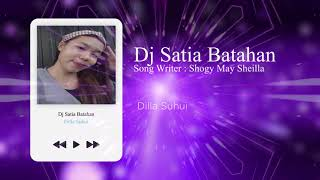 NEW 2021 DJ SATIA BATAHAN   DILLA SUHUI  Versi Ampun Bang Jago