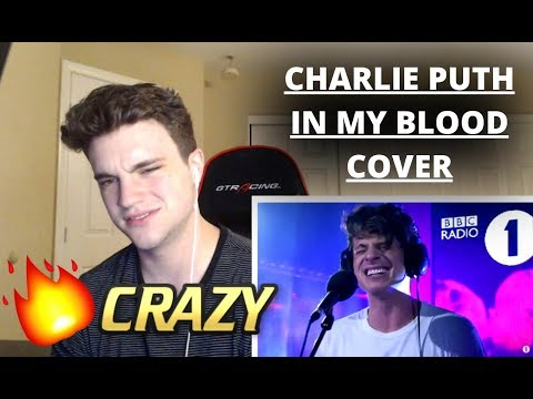 CHARLIE PUTH - IN MY BLOOD LIVE (SHAWN MENDES COVER) *REACTION*