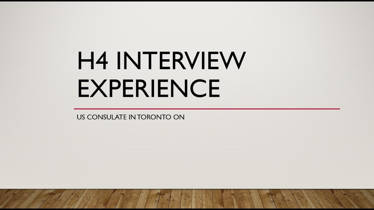 H4 visa interview experience in 2019: challenges, questions and experience