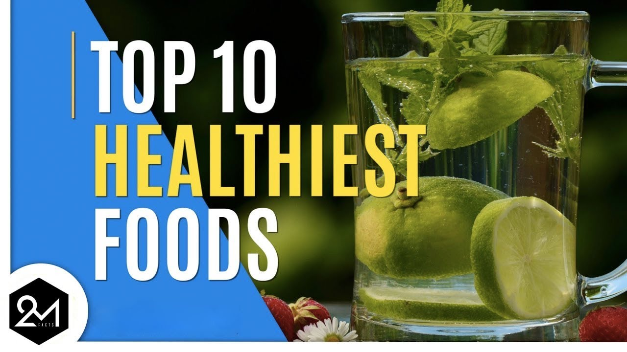 Top 10 Healthiest Foods You Should Eat Everyday - YouTube