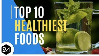 10 Healthiest Foods You Should Eat Everyday!