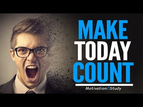 MAKE TODAY COUNT - Powerful Study Motivation