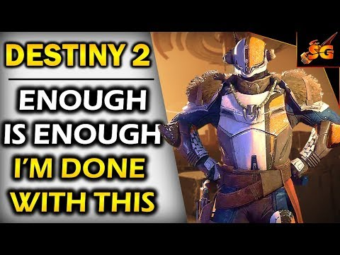 ENOUGH IS ENOUGH | I'M DONE WITH BUNGIE AND WHAT THEY ARE DOING TO DESTINY 2..AT THIS POINT ITS OVER