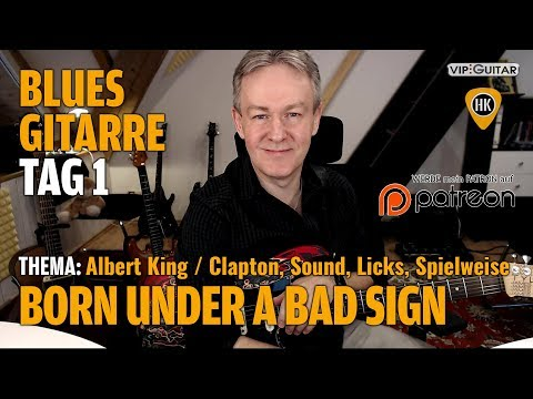 "Fortgeschrittenen Blues Tag.1 ""Born Under a Bad Sign"" Albert King / Eric Clapton"