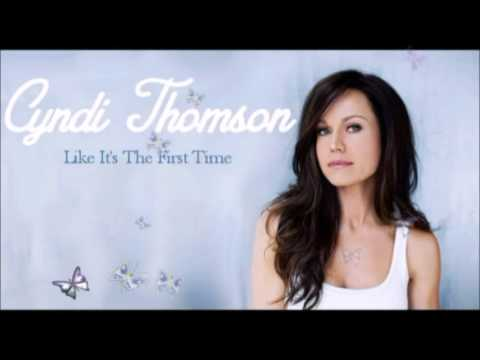 Cyndi Thomson - Like It's The First Time
