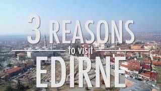 3 Reasons to Visit Edirne - Travel Guide