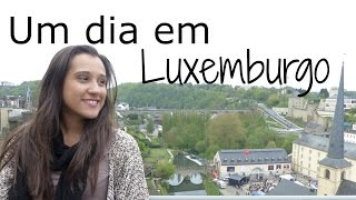 Luxemburgo, você conhece?