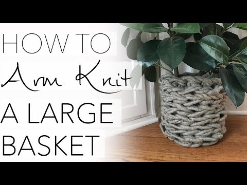 How to Arm Knit a Large Basket Planter with Simply Maggie