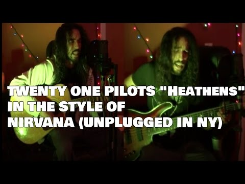 twenty one pilots: Heathens (In the Style of Nirvana Unplugged in NY)