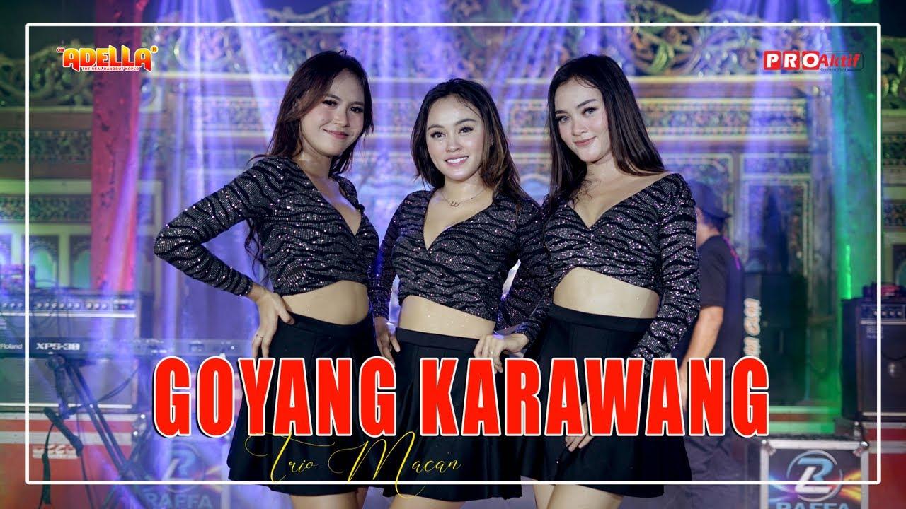 Trio Macan Ft. OM ADELLA - Goyang Karawang (Official Music Video)