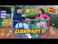 CLBK part 2 🤩😁🥰