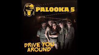 Drive You Around By Palooka 5