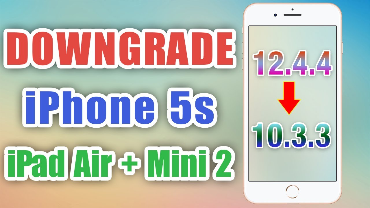 Hạ ios iPhone 5s về 10.3.3 - Downgrade iPhone 5s to 10.3.3
