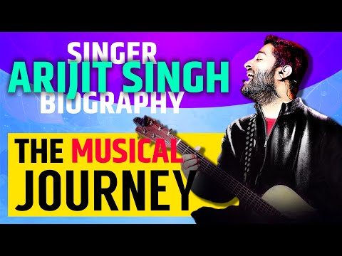 Arijit Singh Biography | The Musical Journey | Full Story |