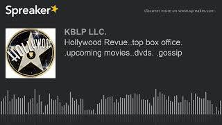 Hollywood Revue..top box office. .upcoming movies..dvds. .gossip (part 2 of 4)