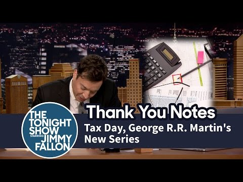 Thank You Notes: Tax Day, George R.R. Martin