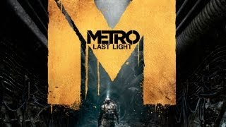 Metro: Last Light - E3 2012: 13 Minutes Gameplay Demo