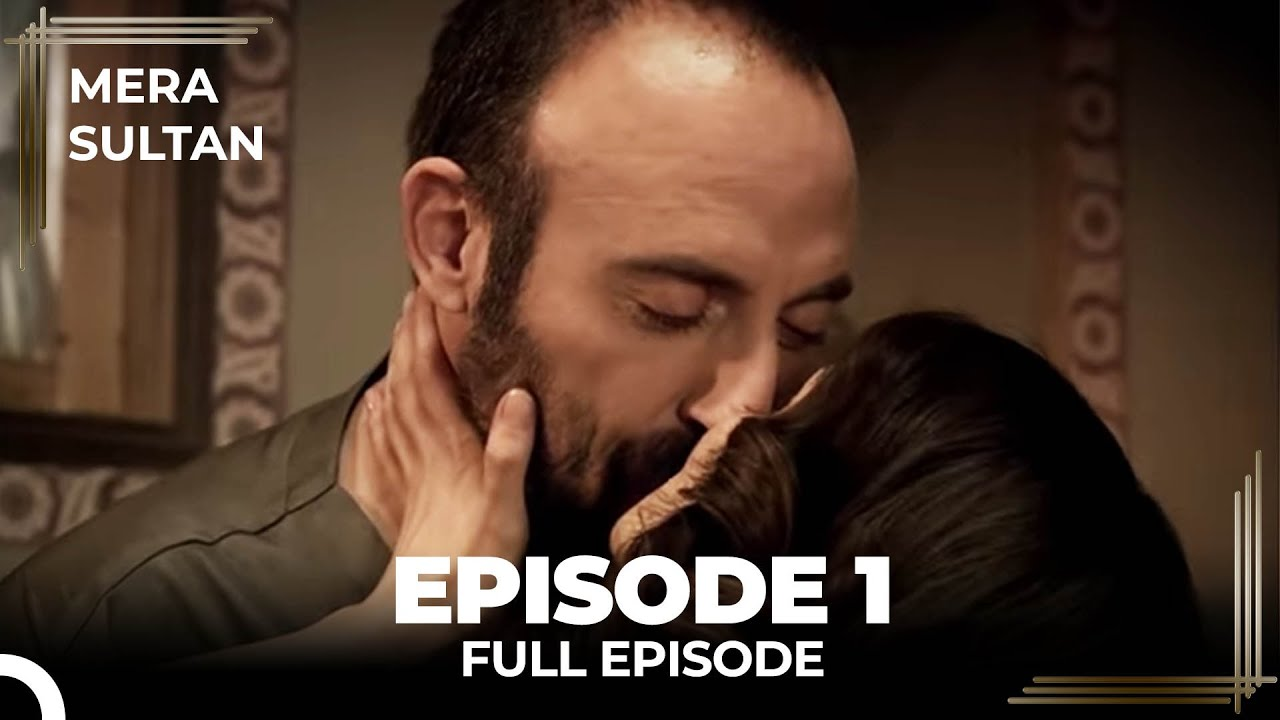 Download Mera Sultan - Episode 1 (Urdu Dubbed)